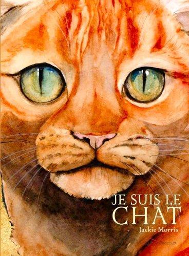 Je suis le chat / Jackie Morris |