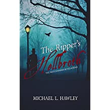 The Ripper's Hellbroth (The Watchmaker Revelations Book 1)
