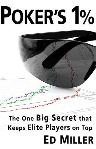 Poker's 1%: The One Big Secret That Keeps Elite Players On Top (English Edition) - Tilt Top