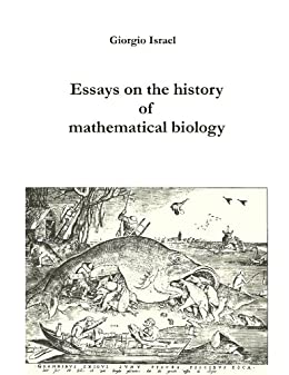 Essays on the history of mathematical biology (English Edition) di [Israel, Giorgio]