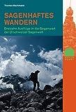 Sagenhaftes Wandern. 13 Ausflüge in die Gegenwart der Urschweizer Sagenwelt (Naturpunkt) -