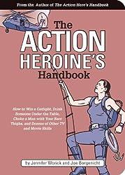 The Action Heroine's Handbook by Jennifer Worick (2003-10-02)