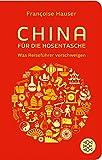 China für die Hosentasche: Was Reiseführer verschweigen (Fischer Taschenbibliothek) - Francoise Hauser