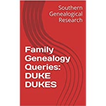 Family Genealogy Queries: DUKE DUKES (Southern Genealogical Research) (English Edition)