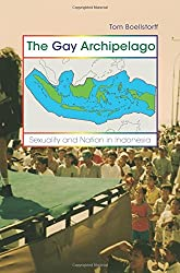 The Gay Archipelago: Sexuality and Nation in Indonesia by Tom Boellstorff (2005-11-06)