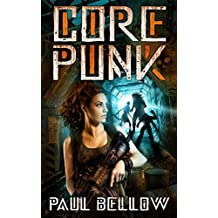 Core Punk: Post Apoc LitRPG (Chronicles of the Core Book 1) (English Edition)