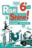 Rise and Shine 6e - Guide pédagogique - version papier