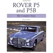 Rover P5 & P5B: The Complete Story (Crowood Autoclassics)