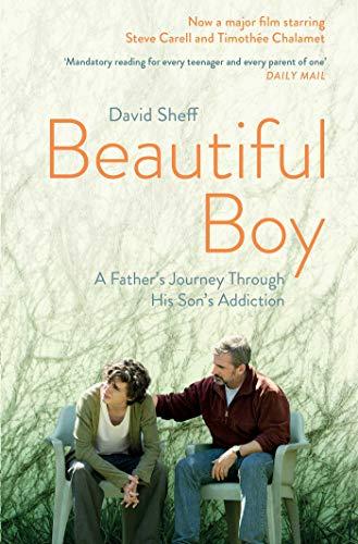 Beautiful Boy. Film Tie-In: A Father's Journey Through His Son's  Addiction (Film Vaterschaft)