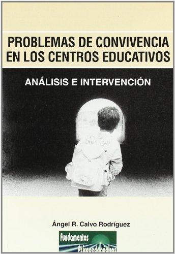 Los problemas de Convivencia en los Centros Educativos: Análisis e Intervención (Fundamentos Psicopedagógicos)