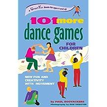 101 MORE DANCE GAMES (A Hunter House Smartfun Book)
