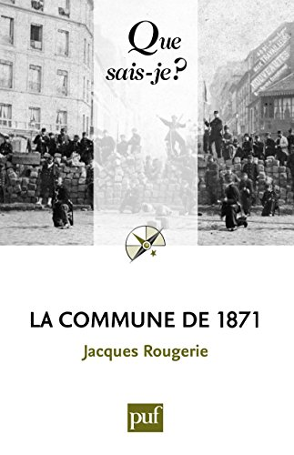 La Commune de 1871:  Que sais-je ?  n 581