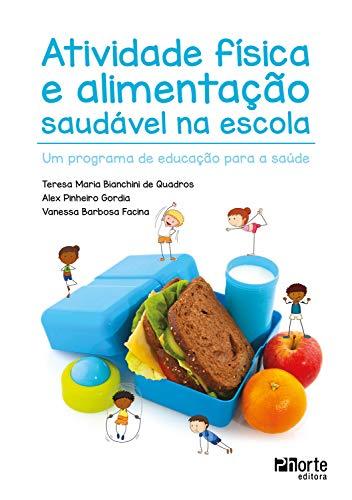 Atividade física e alimentação saudável na escola: Um programa de educação para a saúde (Portuguese Edition)