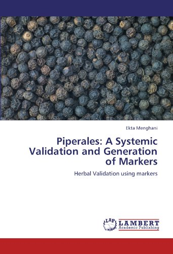 Piperales: A Systemic Validation and Generation of Markers: Herbal Validation using markers