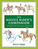 The Novice Rider's Companion: Principles and Techniques Explained by Martin Diggle (2009-02-01)