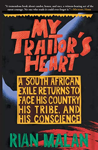My Traitor's Heart: A South African Exile Returns to Face His Country, His Tribe, and His Conscience (English Edition)