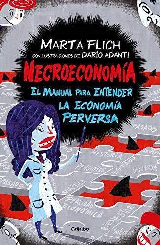 Necroeconomía: El manual para entender la economía perversa