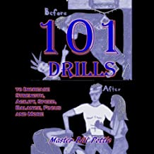 101+ Drills to Increase Strength, Agility, Speed, Balance, and Focus and More