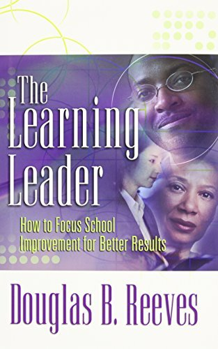 The Learning Leader: How to Focus School Improvement for Better Results by Douglas B. Reeves (2006-07-31)
