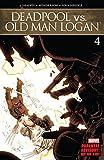 Deadpool vs. Old Man Logan (2017-2018) #4 (of 5) (English Edition)