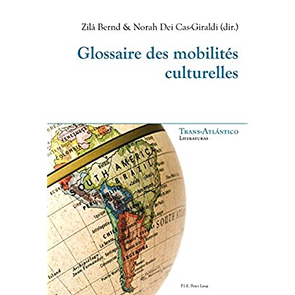 Glossaire des mobilités culturelles (Trans-Atlántico / Trans-Atlantique t. 8)