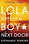 Lola and the Boy Next Door by Stephanie Perkins par Perkins