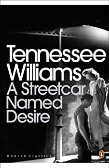 A Streetcar Named Desire (Penguin Modern Classics) by [Williams, Tennessee]