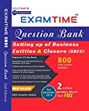 EXAMTIME Question Bank on (SBEC) setting up of Business entities & Closure By Anupama shukla for December 2019