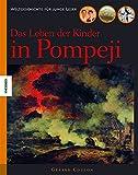 Das Leben der Kinder in Pompeji: Weltgeschichte für junge Leser