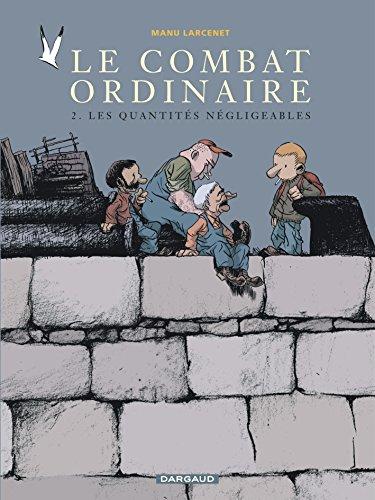 Le Combat ordinaire, tome 2 : Les Quantités négligeables par Larcenet