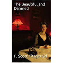 The Beautiful and Damned (Illustrated) (English Edition)