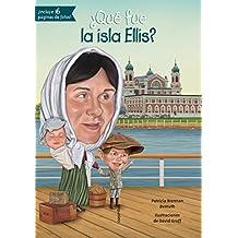 Que Fue La Isla Ellis? (Que Fue...? / What Was...?)