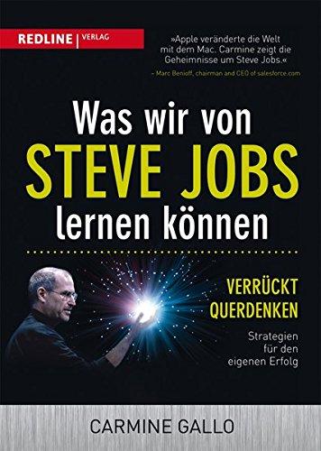 Was wir von Steve Jobs lernen können: Verrückt querdenken - Strategien für den eigenen Erfolg Buch-Cover