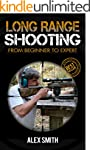 Long Range Shooting: From Beginner To...