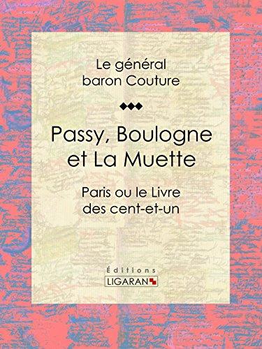Passy, Boulogne et La Muette: Paris ou le Livre des cent-et-un