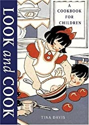 (Look and Cook: A Cookbook for Children) By Davis, Tina (Author) Hardcover on (05 , 2004)