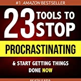 Ready, Set...PROCRASTINATE! 23 Anti-Procrastination Tools Designed to Help You Stop Putting Things Off and Start Getting Things Done (English Edition)
