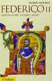 Scarica Libro Federico II Imperatore uomo mito (PDF,EPUB,MOBI) Online Italiano Gratis
