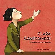 Clara Campoamor. El primer voto de la mujer par Raquel Díaz Reguera