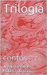 Trilogia: contos (Portuguese Edition)