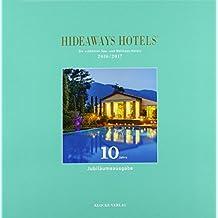 Hideaways Hotels. Die schönsten Spa- und Wellness-Hotels der Welt: Hideaways Hotels Spa 2016 / 2017
