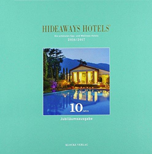 Preisvergleich Produktbild Hideaways Hotels. Die schönsten Spa- und Wellness-Hotels der Welt: Hideaways Hotels Spa 2016 / 2017