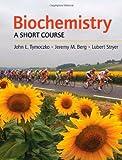 Biochemistry: A Short Course by John L. Tymoczko (2009-01-09)