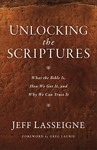 Unlocking the Scriptures: What the Bible Is, How We Got It, and Why We Can Trust It (English Edition)