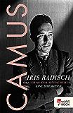 Camus: Das Ideal der Einfachheit - Eine Biographie