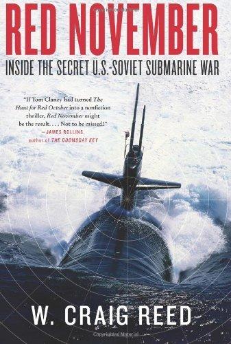 Red November: Inside the Secret U.S.-Soviet Submarine War by W. Craig Reed (2010-05-04)