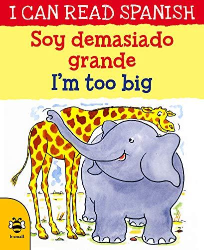 Soy demasiado grande / I'm too big (I CAN READ SPANISH)