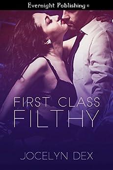 First Class Filthy: A Billionaire BBW Romance by [Dex, Jocelyn]