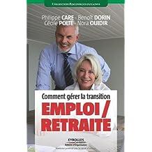 Comment gérer la transition emploi/retraite