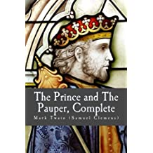 The Prince and The Pauper, Complete: By Mark Twain (Samuel Clemens)